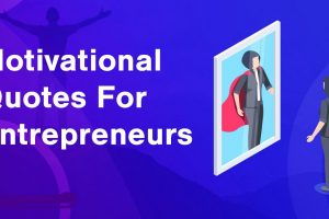 Motivational Business Quotes from Successful Entrepreneurs