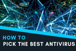 how to choose the best free and paid antivirus for your device